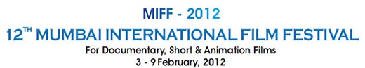 12th MIFF, 2012 from Feb 3 to 9 at NCPA, Bombay.