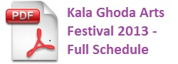 Kala Ghoda Arts Festival 2013 Full Schedule. Timetable for all events at 2013 Kala Ghoda.